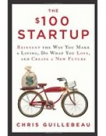 The $100 Startup: Reinvent the Way You Make a Living