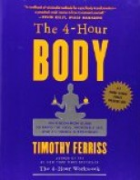 The 4 Hour Body: An Uncommon Guide to Rapid Fat Loss