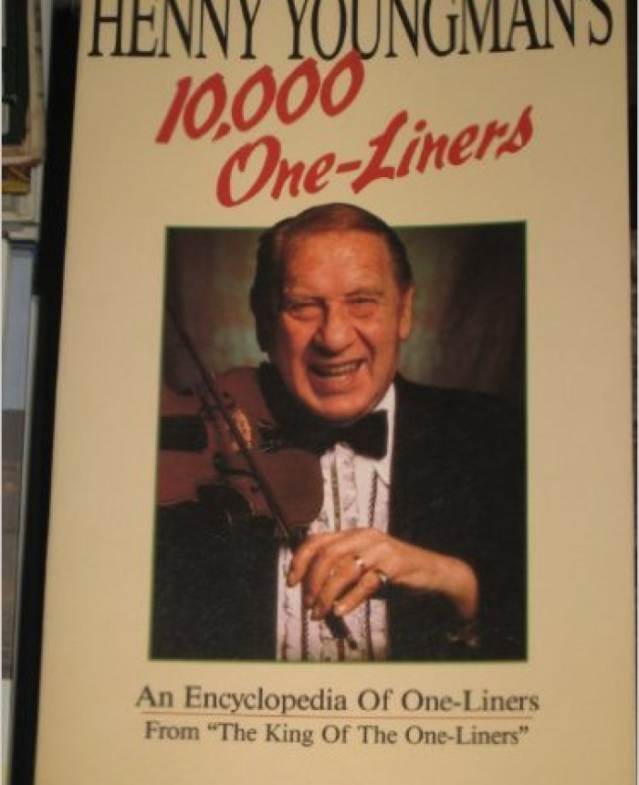 Henny Youngman's 10,000 One -Liners