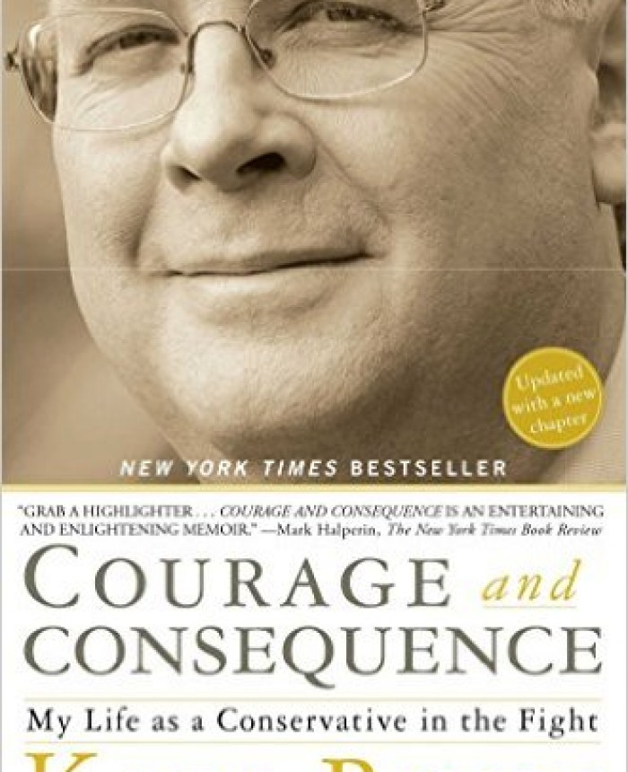 courage-and-consequence-my-life-as-a-conservative-in-the-fight