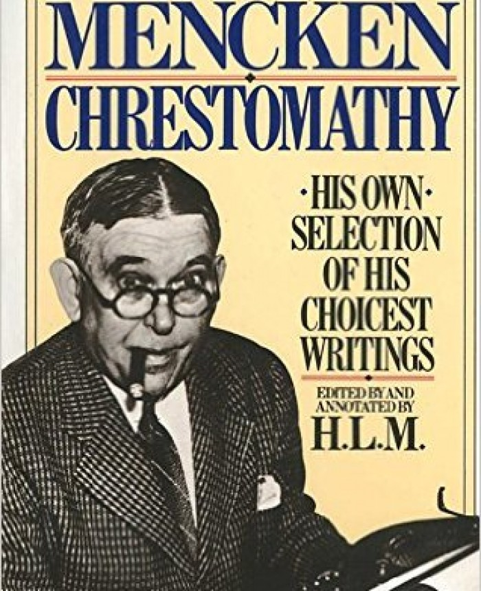 a-mencken-chrestomathy-his-own-selection-of-his-choicest-writing