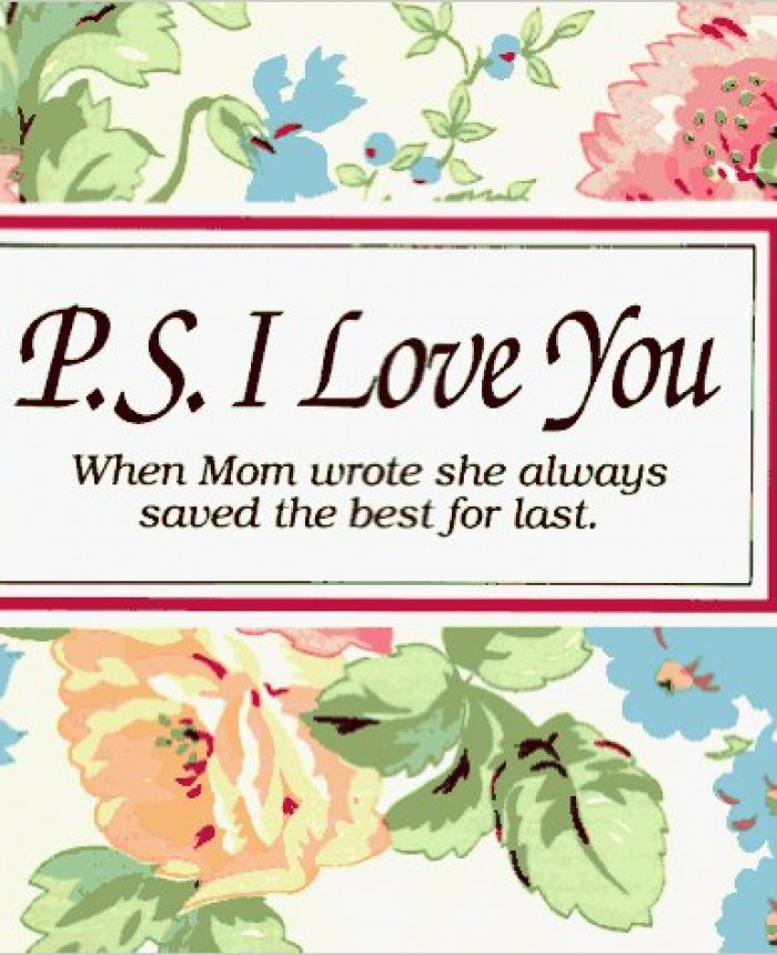 P. S. I Love You: When Mom Wrote She Always Saved the Best for Last