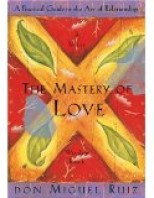 the-mastery-of-love-a-practical-guide-to-the-art-of-relationship