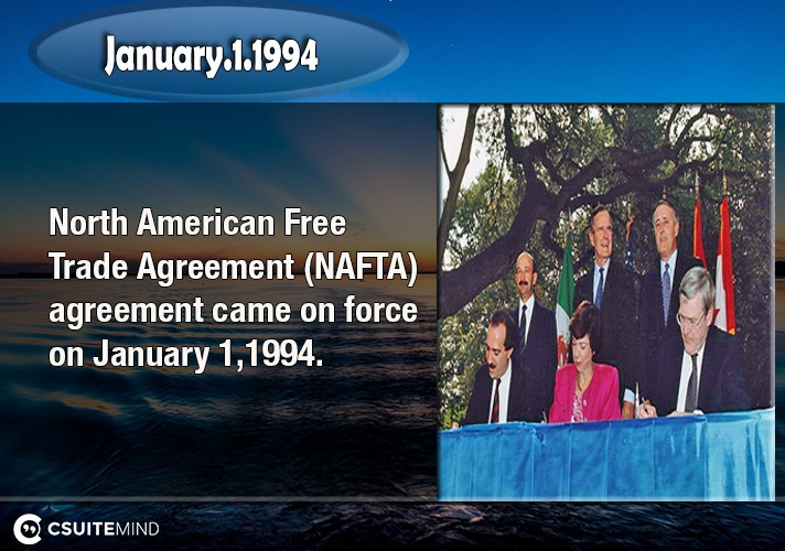 north-american-free-trade-agreement-nafta-agreement-came-on-force-on-january-1-1994