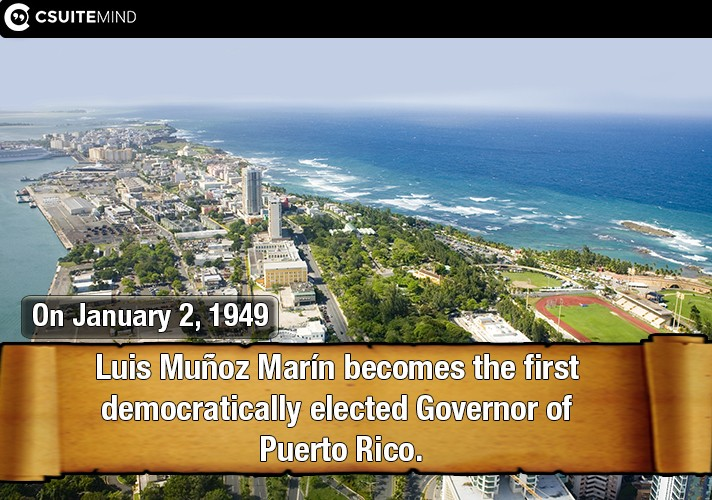 on-january-2-1949-luis-munoz-marin-becomes-the-first-democratically-elected-governor-of-puerto-rico