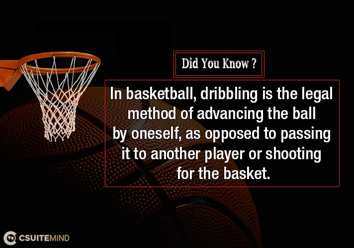 in-basketball-dribbling-is-the-legal-method-of-advancing-the-ball-by-oneself-as-opposed-to-passing-it-to-another-player-or-shooting-for-the-basket