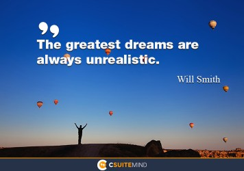 the-greatest-dreams-are-always-unrealistic