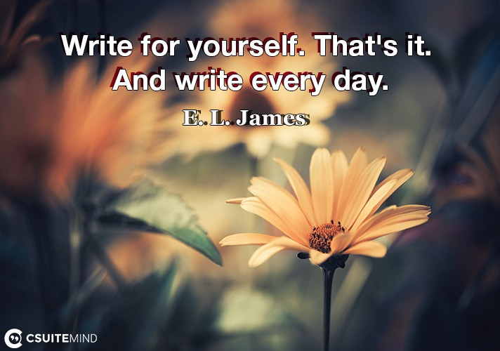 Write for yourself. That's it. And write every day.