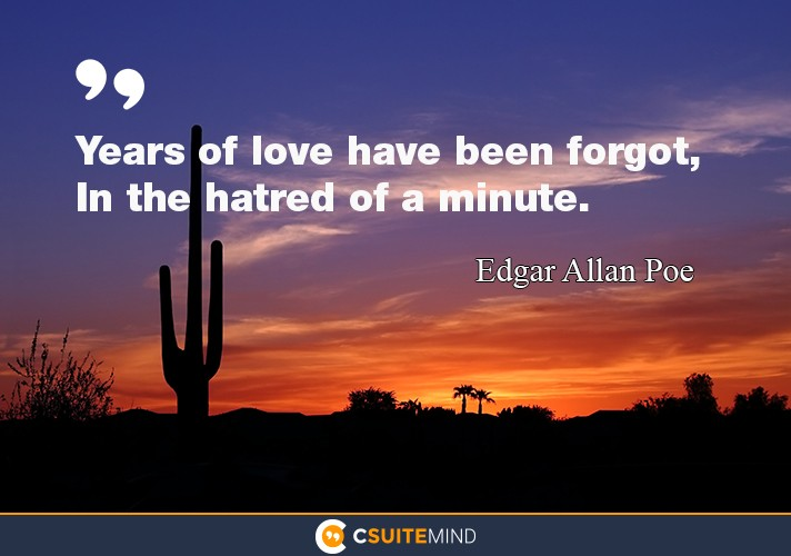 years-of-love-have-been-forgot-in-the-hatred-of-a-minute
