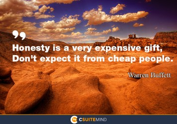 honesty-is-a-very-expensive-gift-dont-expect-it-from-cheap
