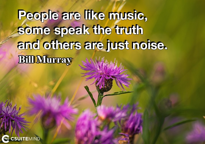 people-are-like-music-some-speak-the-truth-and-others-are-j