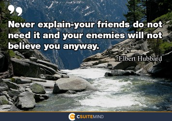 never-explain-your-friends-do-not-need-it-and-your-enemies-w