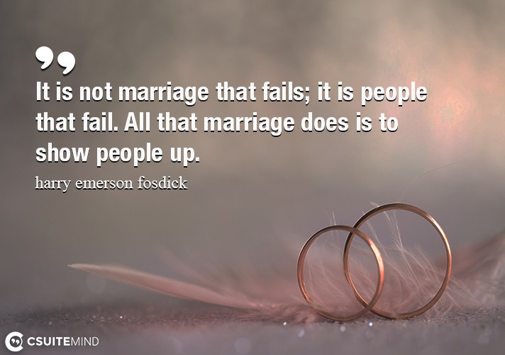 it-is-not-marriage-that-fails-it-is-people-that-fail-all-t