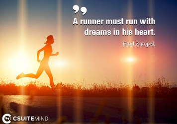 a-runner-must-run-with-dreams-in-his-heart