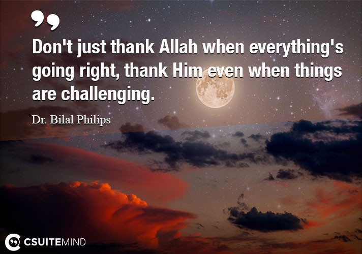 dont-just-thank-allah-when-everythings-going-right-thank