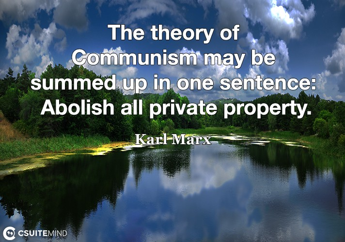 the-theory-of-communism-may-be-summed-up-in-one-sentence-ab