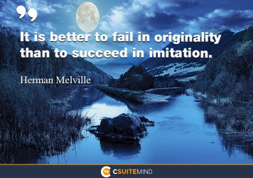 it-is-better-to-fail-in-originality-than-to-succeed-in-imita