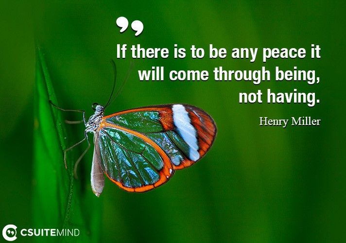 if-there-is-to-be-any-peace-it-will-come-through-being-not