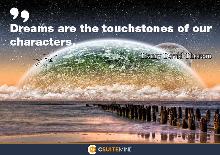 dreams-are-the-touchstones-of-our-characters