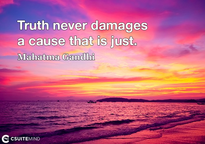 truth-never-damages-a-cause-that-is-just