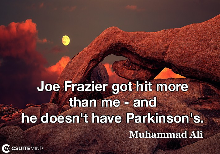 joe-frazier-got-hit-more-than-me-and-he-doesnt-have-parki