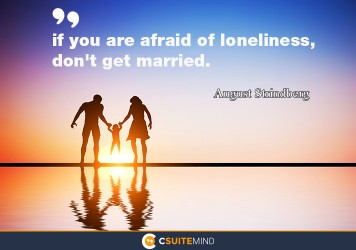 if-you-are-afraid-of-loneliness-dont-get-married