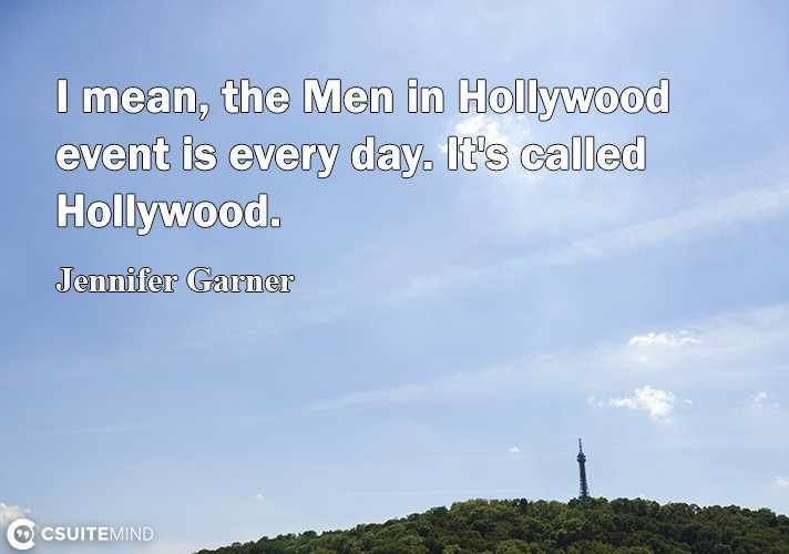 i-mean-the-men-in-hollywood-event-i-every-day-it-salled