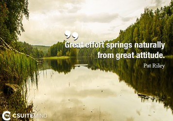 great-effort-springs-naturally-from-great-attitude