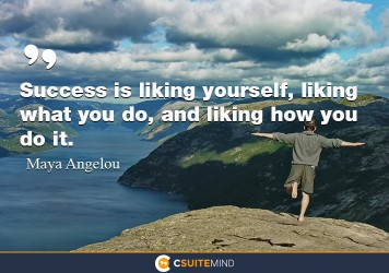 success-is-liking-yourself-liking-what-you-do-and-liking-h