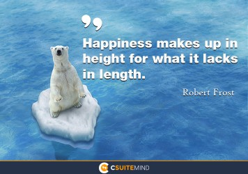 happiness-makes-up-in-height-for-what-it-lacks-in-length