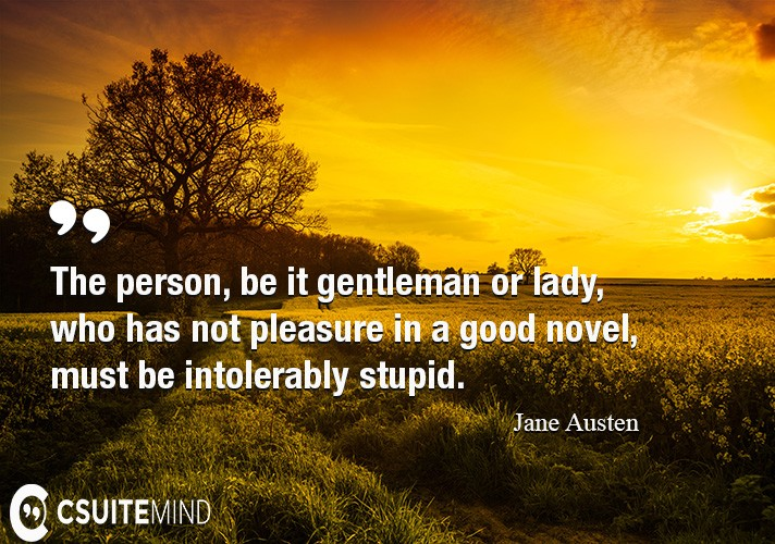 the-person-be-it-gentleman-or-lady-who-has-not-pleasure-in