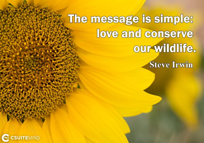 The message is simple: love and conserve our wildlife.