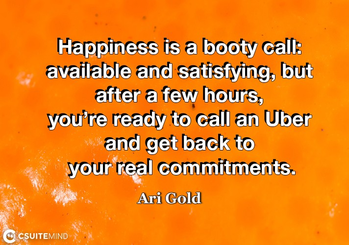 happiness-is-a-booty-call-available-and-satisfying-but-aft