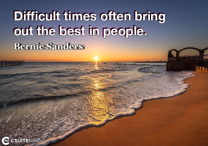 difficult-times-often-bring-out-the-best-in-people