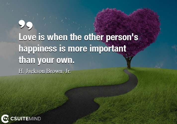 love-is-when-the-other-persons-happiness-is-more-important