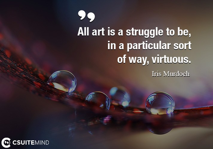 all-art-is-a-struggle-to-be-in-a-particular-sort-of-way-vi