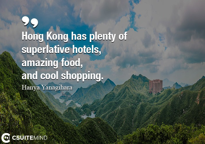 Hong Kong has plenty of superlative hotels, amazing food, and cool shopping.