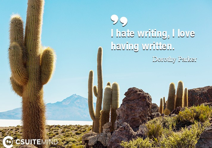 i-hate-writing-i-love-having-written