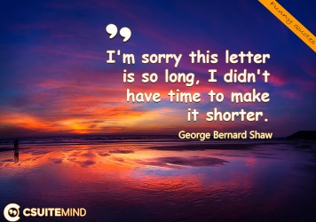 Quote : I'm sorry this letter is so long, I didn't have ...