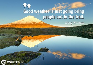 good-weather-is-just-going-bring-people-out-to-the-trail