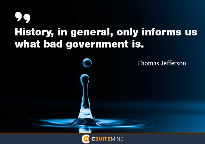 history-in-general-only-informs-us-what-bad-government-is
