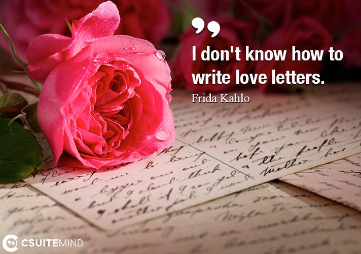 I don't know how to write love letters.
