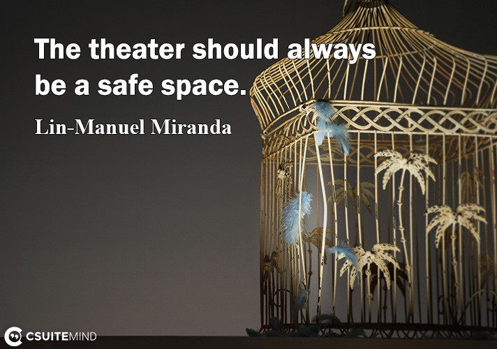 Thе thеаtеr ѕhоuld аlwауѕ be a safe space.