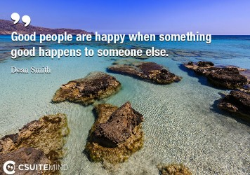 good-people-are-happy-when-something-good-happens-to-someone