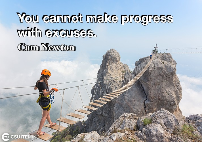you-cannot-make-progress-with-excuses