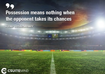 Possession means nothing when the opponent takes its chances