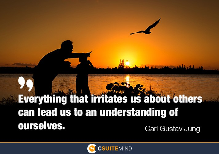 Everything that irritates us about others can lead us to an understanding of ourselves.""