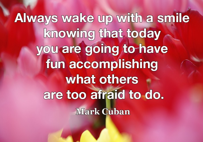 always-wake-up-with-a-smile-knowing-that-today-you-are-going
