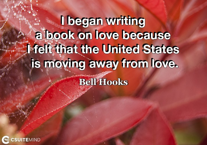i-began-writing-a-book-on-love-because-i-felt-that-the-unite