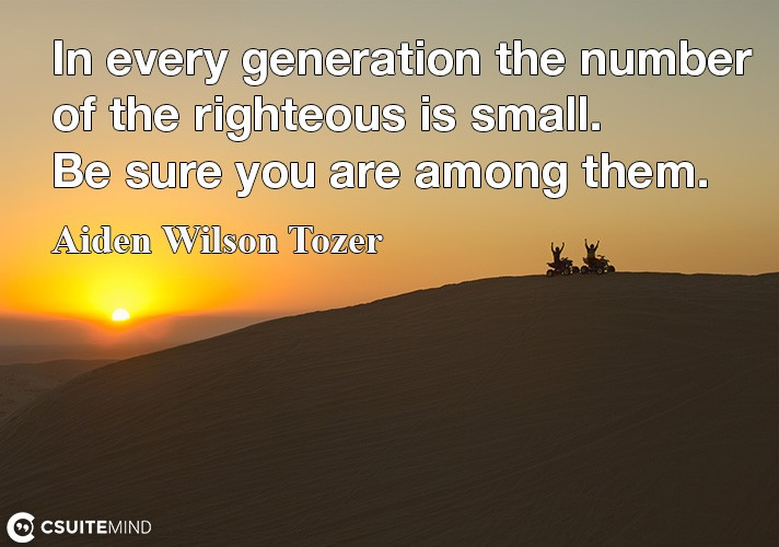 in-every-generation-the-number-of-the-righteous-is-small-be